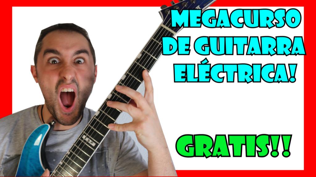 Aprende a Tocar todas las técnicas de Guitarra Eléctrica con este Curso GRATIS