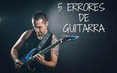5 ERRORES de GUITARRA: cómo ser un mejor guitarrista