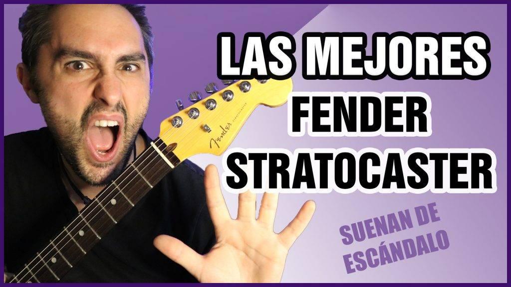 5 Fender Stratocaster que tienes que conocer SÍ o SÍ